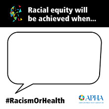 Racial Equity Will be Achieved When...