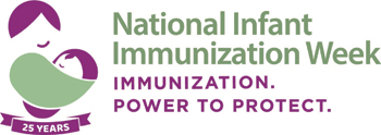 logo, National Infant Immunization Week, mother holding baby, Immunization. Power to Protect.