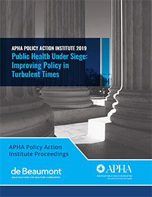 APHA Policy Action Institute 2019: Public Health Under Siege: Improving Policy in Turbulent Times