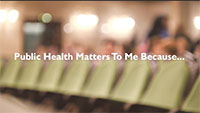 Public Health Matters to Me Because...