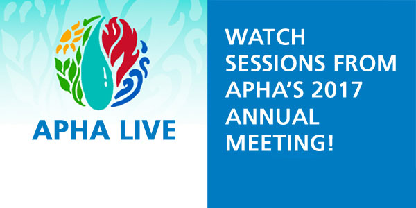 Watch sessions from APHA's 2017 Annual Meeting!