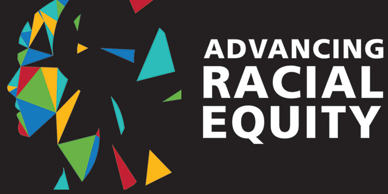 ADVANCING RACIAL EQUITY