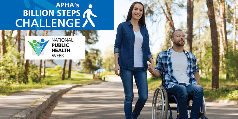 APHA's Billion Steps Challenge National Public Health Week smiling woman walking next to smiling man in wheelchair